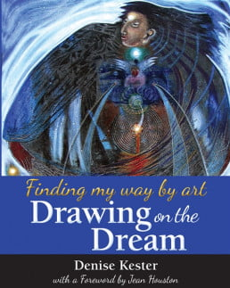 Drawing on the Dream by Denise Kester