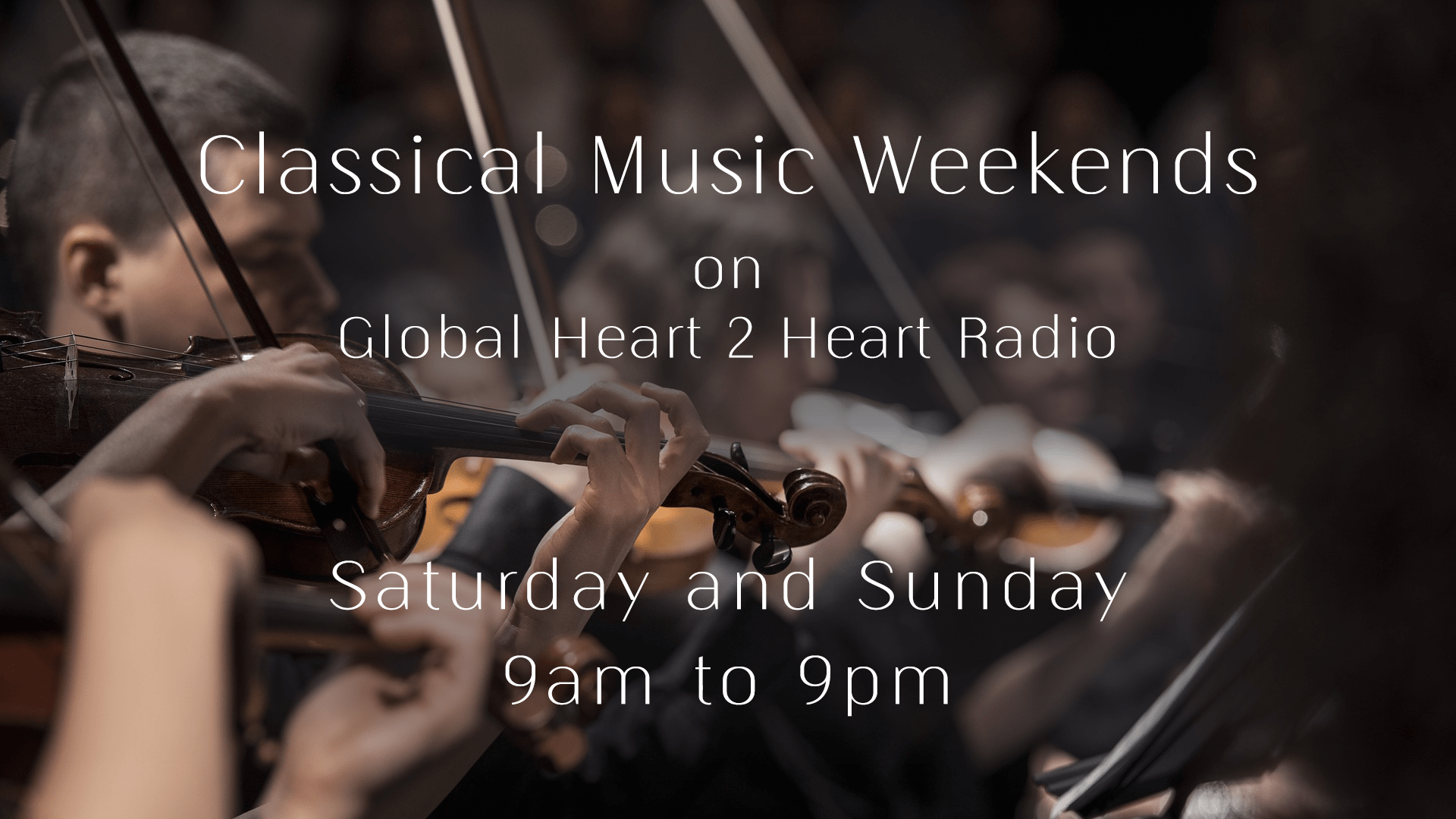 Classical Music Weekends on Global Heart 2 Heart Radio